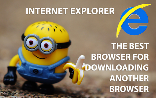 What web browser should you use, and why it shouldn't be Internet Explorer.